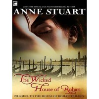The Wicked House of Rohan (The House of Rohan, #0.5) - Anne Stuart