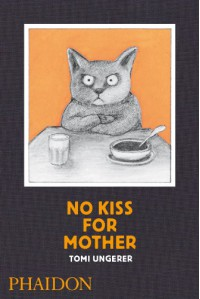No Kiss for Mother - Tomi Ungerer