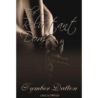 The Reluctant Dom - Tymber Dalton,  Lesli Richardson