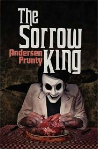 The Sorrow King - Andersen Prunty