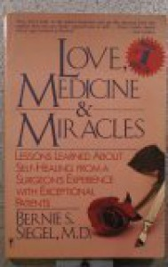 Love, Medicine and Miracles - Bernie S. Siegel