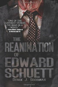 The Reanimation of Edward Schuett - Derek J. Goodman