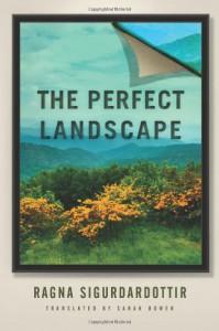 The Perfect Landscape - Ragna Sigurðardóttir