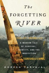 The Forgetting River: A Modern Tale of Survival, Identity, and the Inquisition - Doreen Carvajal