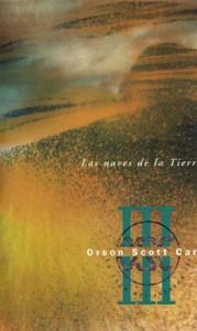 Las Naves De La Tierra - Orson Scott Card, Carlos Gardini