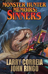 Monster Hunter Memoirs: Sinners - Larry Correia, John Ringo