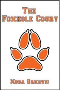 The Foxhole Court - Nora Sakavic