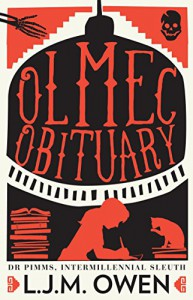 Olmec Obituary (Dr Pimms, Intermillennial Sleuth Book 1) - David L. Owen