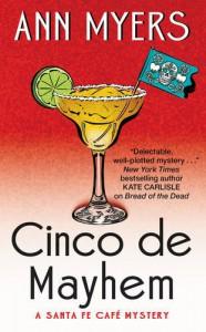 Cinco de Mayhem: A Santa Fe Cafe Mystery (Santa Fe Café Mystery) - Ann Myers