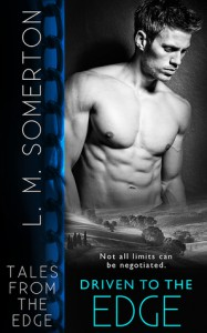 Driven to The Edge (Tales from The Edge Book 7) - L.M. Somerton