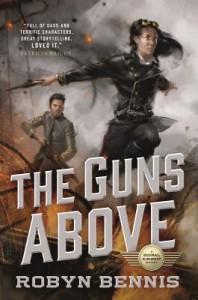 The Guns Above - Robyn Bennis