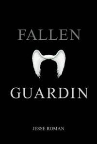 Fallen Guardin - Jesse Roman