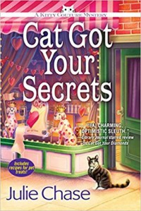 Cat Got Your Secrets: A Kitty Couture Mystery - Julie Chase
