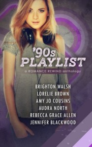 90s Playlist (Romance Rewind) (Volume 1) - Jennifer Blackwood, Rebecca Grace Allen, Amy Jo Cousins, Audra North, Brighton Walsh, Lorelie Brown