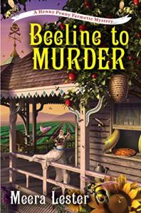 A Beeline to Murder (A Henny Penny Farmette Mystery) - Meera Lester