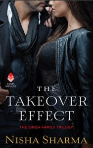 The Takeover Effect: The Singh Family Trilogy - Nisha Sharma