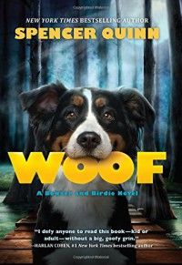 Woof (Bowser and Birdie) - Spencer Quinn