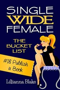 #18 Publish a Book (Single Wide Female: The Bucket List) - Lillianna Blake, P. Seymour