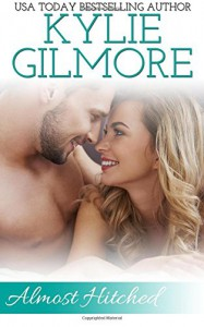 Almost Hitched (The Clover Park STUDS) (Volume 5) - Kylie Gilmore