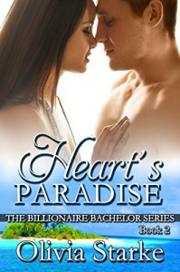 Heart's Paradise (The Billionaire Bachelor Series Book Book 2) - Olivia Starke
