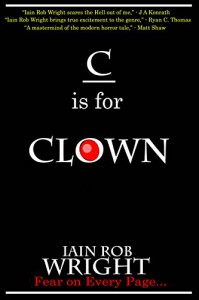 C is for Clown (A-Z of Horror) - Iain Rob Wright