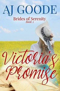 Victoria's Promise (Brides of Serenity Book 2) - A.J. Goode