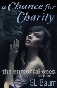 A Chance for Charity (The Immortal Ones - A Paranormal Romance) - S.L. Baum