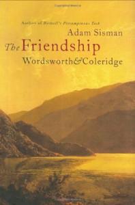 The Friendship: Wordsworth and Coleridge - Adam Sisman