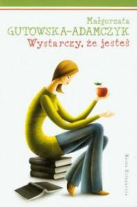 Wystarczy, że jesteś - Małgorzata Gutowska-Adamczyk