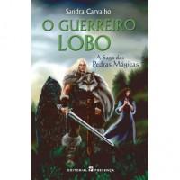 O Guerreiro-Lobo (A Saga das Pedras Mágicas, #2) - Sandra Carvalho