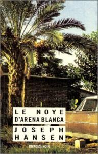 Le Noyé d'Arena Blanca - Joseph Hansen