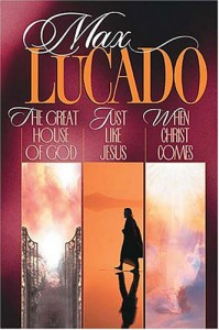 "Max Lucado Omnibus: Just Like Jesus / the Great House of God / When Christ Comes"" Vol 3 (Lucado 3 in 1) - Max Lucado"