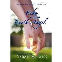 Echo of an Earth Angel (Earth Angel #1) - Sarah M. Ross