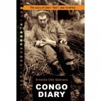 "Congo Diary: The Story of Che Guevara's ""Lost"" Year in Africa - Ernesto Guevara, Aleida Guevara March, Ernesto Guevara"