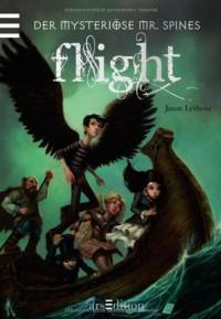 Der mysteriöse Mr. Spines. Flight: Band 2 - Jason Lethcoe