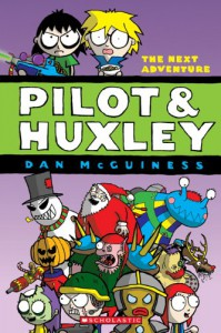 Pilot & Huxley: The Next Adventure - Dan McGuiness