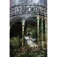 Unbroken (Ruined, #2) - Paula Morris