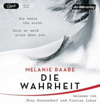 DIE WAHRHEIT: Thriller - Nina Kunzendorf, Melanie Raabe, Florian Lukas