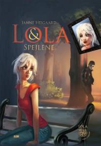 Lola & Spejlene - Janne Hejgaard