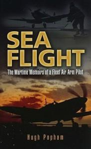 Sea Flight: A Fleet Air Arm Pilot's Story - Hugh Popham