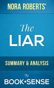 The Liar: by Nora Roberts | Summary & Analysis - Book*Sense