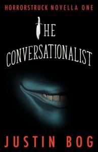 The Conversationalist: Horrorstruck Novella One - Justin Richards