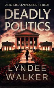 Deadly Politics - LynDee Walker
