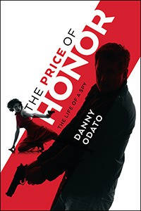 The Price of Honor: The Life of a Spy - Danny Odato