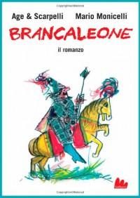 Brancaleone. Il romanzo - Age, Furio Scarpelli, Mario Monicelli