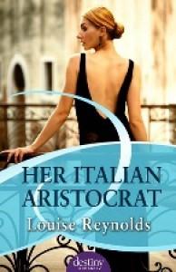 Her Italian Aristocrat - Louise   Reynolds