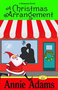 A Christmas Arrangement: A Short Romance Novel (The Flower Shop Mystery Series Book 3) - Annie Adams