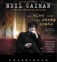 The View from the Cheap Seats CD: Selected Nonfiction - Neil Gaiman, Neil Gaiman