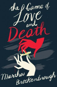 The Game of Love and Death - Martha Brockenbrough