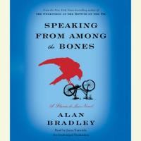 Speaking from Among the Bones - Alan Bradley, Jayne Entwistle